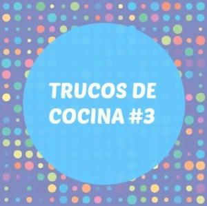 TRUCOS DE COCINA 3